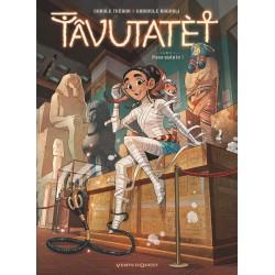 TÂVUTATÈT - TOME 01 -...