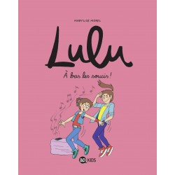 LULU, TOME 09 - À BAS LES...