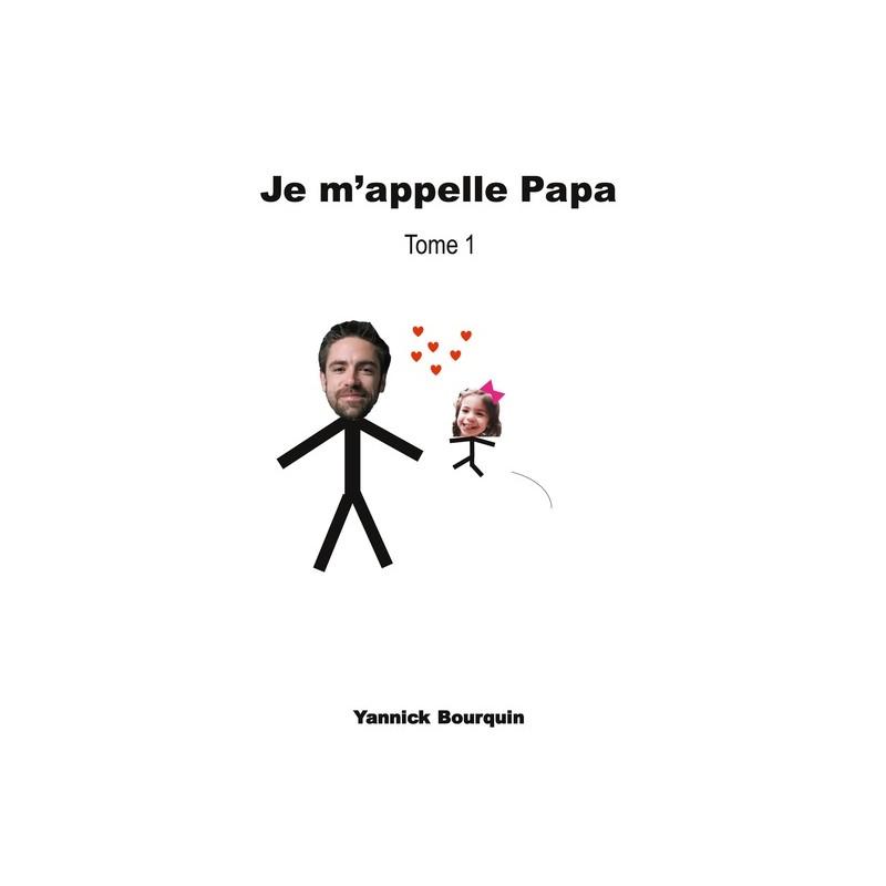 JE M'APPELLE PAPA - TOME 1