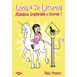 LUCIE ET SA LICORNE - TOME 5 ATTENTION, TRAVERSÉE DE LICORNE