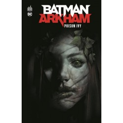 BATMAN ARKHAM : POISON IVY