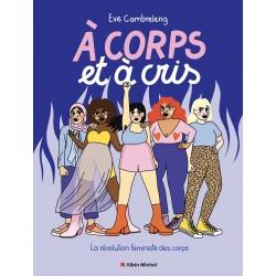 A CORPS ET À CRIS