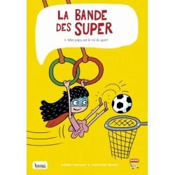 LA BANDE DES SUPER, TOME 4...