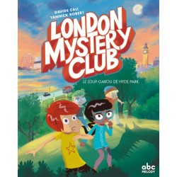 LONDON MYSTERY CLUB - UN LOUP-GAROU A HYDE PARK