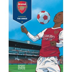 ARSENAL F.C. - TOME 2 - THE CHOICE