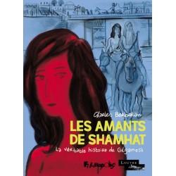 LES AMANTS DE SHAMHAT - LA VÉRITABLE HISTOIRE DE GILGAMESH