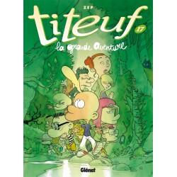 TITEUF - TOME 17 - LA GRANDE AVENTURE