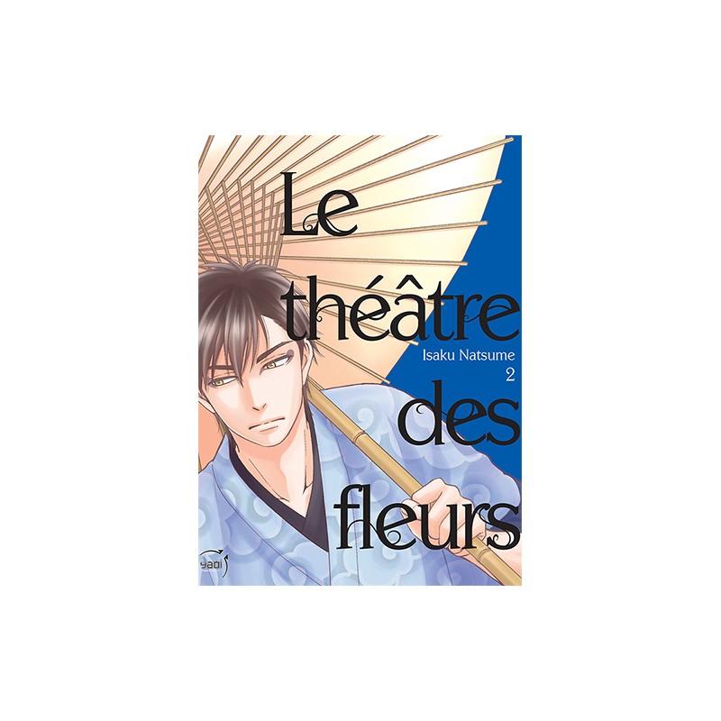 THÉÂTRE DES FLEURS (LE) T01