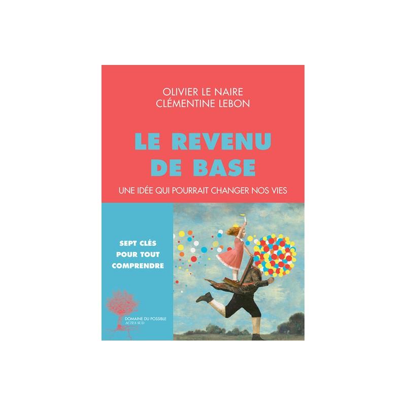 LE REVENU DE BASE - UNE IDÉE QUI POURRAIT CHANGER NOS VIES
