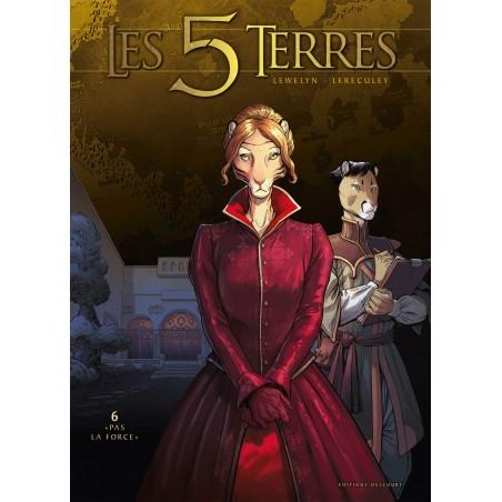 LES 5 TERRES T06 - PAS LA FORCE
