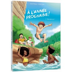 À L'ANNÉE PROCHAINE ! TOME...