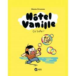 HÔTEL VANILLE, TOME 02 - ÇA...