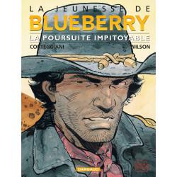 JEUNESSE DE BLUEBERRY (LA) - TOME 7 - POURSUITE IMPITOYABLE (LA)