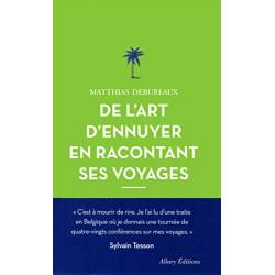 DE L'ART D'ENNUYER EN RACONTANT SES VOYAGES. NOUVELLE ÉDITION.