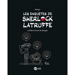 ENQUÊTES DE SHERLOCK LATRUFFE (LES) - 2 - LUMIÈRE À TOUS LES ÉTAGES