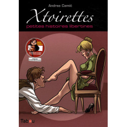 XTOIRETTES - 1 - XTOIRETTES 1, PETITES HISTOIRES LIBERTINES