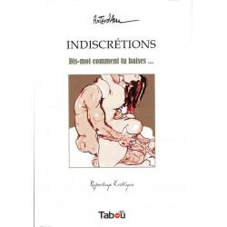 INDISCRÉTIONS (AXTERDAM) - DIS-MOI COMMENT TU BAISES...
