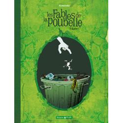 FABLES DE LA POUBELLE - 1 - VOLUME 1
