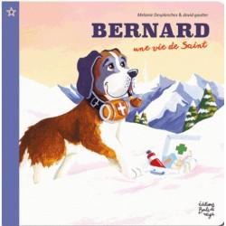 BERNARD, UNE VIE DE SAINT
