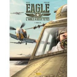 EAGLE, L'AIGLE A 2 TÊTES - T1 - UN DESTIN DANS L'ORAGE