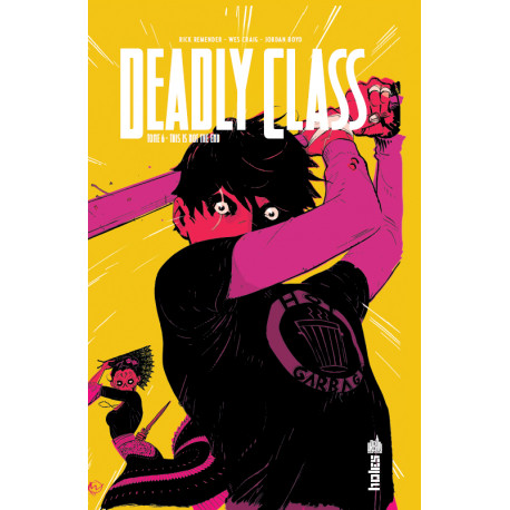 DEADLY CLASS - 6 - THIS IS NOT THE END