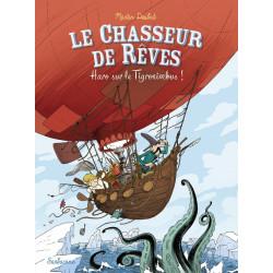 CHASSEUR DE RÊVES (LE) - 2 - HARO SUR LE TIGRONIMBUS !