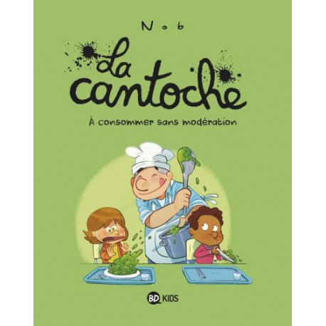 CANTOCHE (LA) - 3 - À CONSOMMER SANS MODÉRATION
