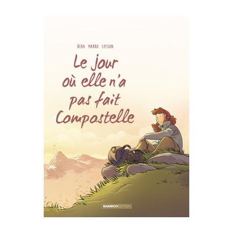 JOUR OÙ... (LE) (BEKA-MARKO) - 3 - LE JOUR OÙ ELLE N'A PAS FAIT COMPOSTELLE