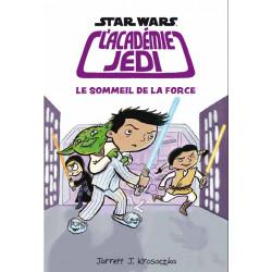 STAR WARS - L'ACADÉMIE JEDI (JEFFREY BROWN) - 5 - LE SOMMEIL DE LA FORCE