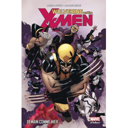 WOLVERINE AND THE X-MEN - 5 - DEMAIN COMME HIER