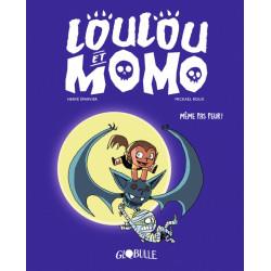 LOULOU ET MOMO, TOME 01 - MÊME PAS PEUR ! - MÊME PAS PEUR !