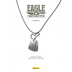 EAGLE, L'AIGLE À DEUX TÊTES - 2 - DOUBLE JEU