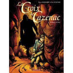 CROIX DE CAZENAC (LA) - TOME 6 - NI DIEUX, NI BÊTES