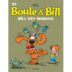 BOULE ET BILL - TOME 21 - BILL EST MABOUL