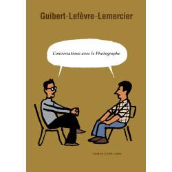 PHOTOGRAPHE (LE) - CONVERSATIONS AVEC LE PHOTOGRAPHE