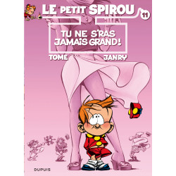 PETIT SPIROU (LE) - 11 - TU NE S'RAS JAMAIS GRAND !