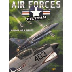AIR FORCE VIETNAM T04 - Crusader dans la tourmente