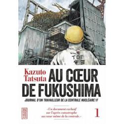 AU CŒUR DE FUKUSHIMA - TOME 1
