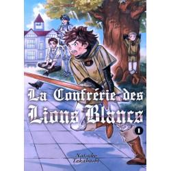 CONFRÉRIE DES LIONS BLANCS (LA) - TOME 1