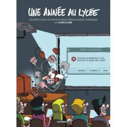 UNE ANNÉE AU LYCÉE - 2 - DEUXIÈME GUIDE DE SURVIE EN MILIEU PÉDAGOGIQUE NUMÉRIQUE