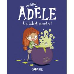 MORTELLE ADÈLE - 6 - UN TALENT MONSTRE !