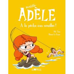 MORTELLE ADÈLE, TOME 12 - À LA PÊCHE AUX NOUILLES !