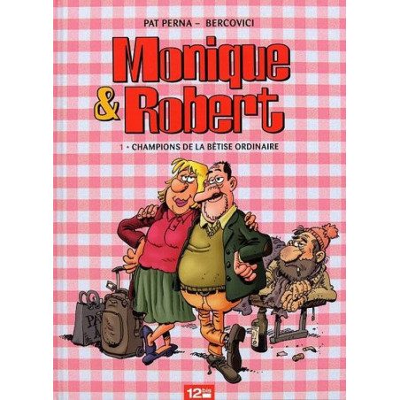MONIQUE & ROBERT - 1 - CHAMPIONS DE LA BÊTISE ORDINAIRE