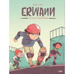 ERWANN - 1 - LA LOI DU SKATEPARK