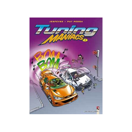 TUNING MANIACS - TOME 1