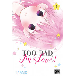 TOO BAD, I'M IN LOVE ! - TOME 1