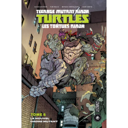TEENAGE MUTANT NINJA TURTLES - LES TORTUES NINJA (HICOMICS) - 6 - LE NOUVEL ORDRE MUTANT