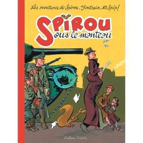 SPIROU SOUS LE MANTEAU - TOME 1 - SPIROU SOUS LE MANTEAU (RÉÉDITION)