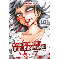 BLOODY DELINQUENT GIRL CHAINSAW - TOME 13
