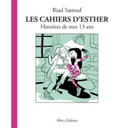 CAHIERS D'ESTHER (LES) - 4 - HISTOIRES DE MES 13 ANS